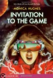 Hughes, Monica: Invitation to the Game
