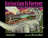 Silver, Donald M.: Extinction Is Forever