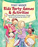 Warner, Penny: Kids Party Games And Activities (Children's Party Planning Books)