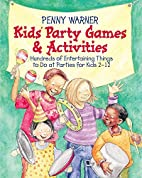 Kids Party Games and Activities by Penny…