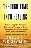 Weiss, Brian L.: Through Time into Healing