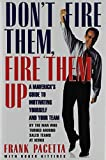 Gittines, Roger: Don't Fire Them, Fire Them Up: A Maverick's Guide to Motivating Yourself and Your Team