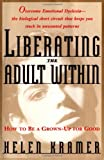 Kramer, Helen: Liberating the Adult Within : Moving from Childlike Responses to Authentic Adulthood