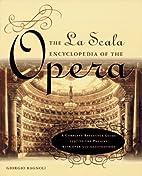 La Scala Encyclopedia of the Opera: A…