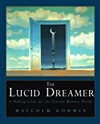 The Lucid Dreamer: A Waking Guide for the…