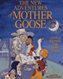 Lansky, Bruce: The New Adventures of Mother Goose : Gentle Rhymes for Happy Times