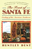 Dent, Huntley: The Feast of Santa Fe
