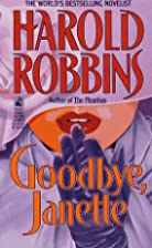 Goodbye, Janette by Harold Robbins