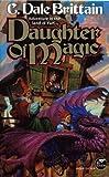 C. Dale Brittain: Daughter of Magic