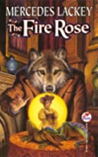 Fire Rose by Mercedes Lackey