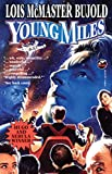 Bujold, Lois McMaster: Young Miles