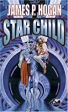 Star Child by James P. Hogan