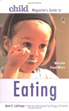 Child magazine's guide to eating : win the…