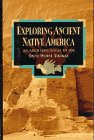Thomas, David H.: Exploring Ancient Native America: An Archaeological Guide