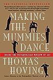 Hoving, Thomas: Making the Mummies Dance: Inside the Metropolitan Museum of Art