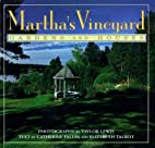 Martha's Vineyard: Gardens and Houses by…