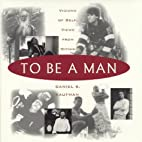 To Be a Man: Visions of Self, View from…