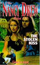 The Stolen Kiss by Carolyn Keene