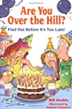 Dodds, Bill: Are You over the Hill?: Find Out Before It's Too Late!