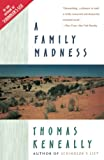 Keneally, Thomas: A Family Madness