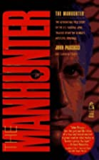 The Manhunter : The Astounding True Story of…