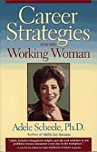 Career Strategies for Working Women by Adele…