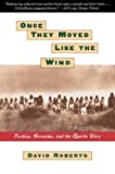 Roberts, David: Once They Moved Like the Wind: Cochise, Geronimo, and the Apache Wars
