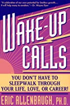 Wake-up Calls: You Don't Have to Sleepwalk…