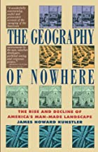 Geography of Nowhere: The Rise and Decline…