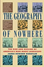 The Geography of Nowhere: The Rise and…