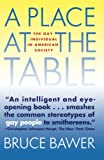Bawer, Bruce: Place at the Table: The Gay Individual in American Society