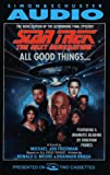 Friedman, Michael Jan: STAR TREK NEXT GENERATION ALL GOOD THINGS (Star Trek: The Next Generation)