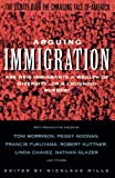 Mills, Nicolaus: Arguing Immigration: The Debate Over the Changing Face of America