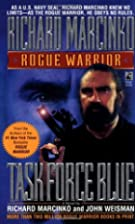 Rogue Warrior: Task Force Blue by Richard…