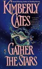 Gather the Stars by Kimberly Cates
