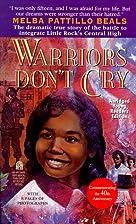 Warriors Don't Cry by Melba Pattillo…