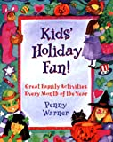 Warner, Penny: Kids' Holiday Fun: Great Family Activities for Every Month of the Year