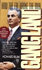 Gangland: How the FBI Broke the Mob by…