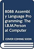 David C. Willen: 8088 Assembly Language Programming: The I.B.M.Personal Computer
