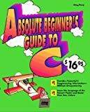 Greg M Perry: Absolute Beginners Guide to C