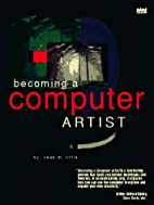 Becoming a Computer Artist by Chad M. Little