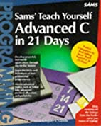 Sams Teach Yourself Advanced C in 21 Days by…