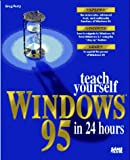 Perry, Greg M.: Teach Yourself Windows 95 in 24 Hours (Sams Teach Yourself)
