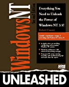 Windows Nt 3.5 Unleashed by Robert Cowart