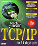 Parker, Timothy: Teach Yourself TCP/IP in 14 Days