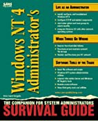 Windows Nt 4 Administrator's Survival Guide…