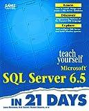 Mortensen, Lance: Teach Yourself Microsoft SQL Server 6.5 in 21 Days