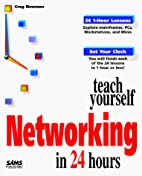 Teach Yourself Networking in 24 Hours by…