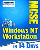 Teach Yourself MCSE NT Workstation in 14…