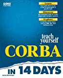 Rosenberger, Jeremy: Sams Teach Yourself CORBA in 14 Days